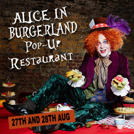 Alice in Burgerland Pop Up Restaurant - Adults only - Brentwood, Essex