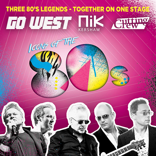 WIN tickets to see Icons of the 80s – Go West, Nik Kershaw & Cutting Crew!